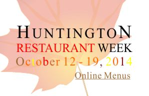 Click here for 2014 Huntington Restaurant Week